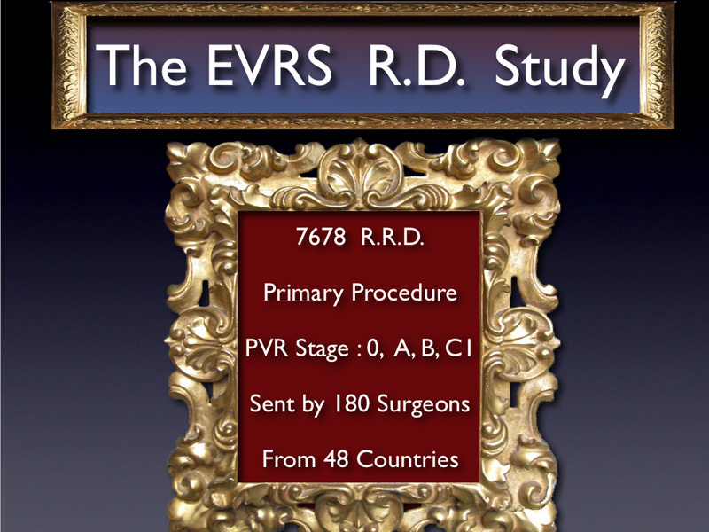 The EVRS RD study is a statistical study based on 7678 cases concerning only primary procedures and PVR stages 0, A, B and C1. The goal of this study was to highlight the variables that affect the final surgical outcome.